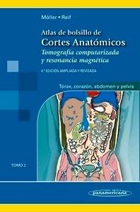 """Atlas de Bolsillo de Cortes Anatómicos. Tomo 2 """"Tomografía computarizada y resonancia magnética: tórax, corazón, abdomen y pelvis"""""""