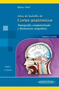 """Atlas de Bolsillo de Cortes Anatómicos. Tomo 1 """"Tomografía computarizada y resonancia magnética: cabeza y cuello"""""""