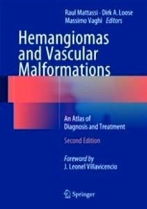 """Hemangiomas and Vascular Malformations """"An Atlas of Diagnosis and Treatment"""""""