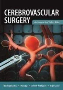 """Cerebrovascular Surgery """"An Interactive Video Atlas"""""""