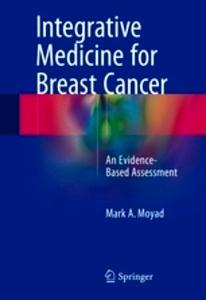 """Integrative Medicine for Breast Cancer """"An Evidence-Based Assessment"""""""