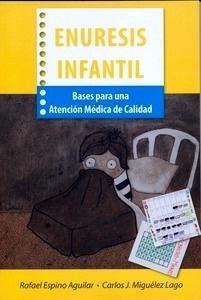 """Enuresis Infantil """"Bases para una Atención Médica de Calidad"""""""