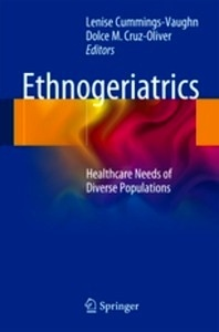 "Ethnogeriatrics ""Healthcare Needs of Diverse Populations"""