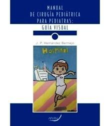 """Manual de Cirugía Pediátrica para Pediatras """"Guía Visual"""""""