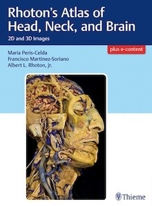 """Rhoton's Atlas of Head, Neck, and Brain """"2D and 3D Images"""""""