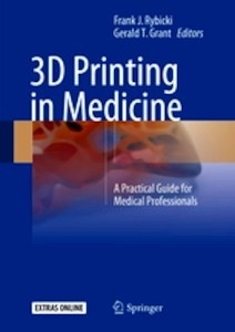 "3D Printing in Medicine ""A Practical Guide for Medical Professionals"""