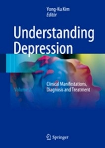 "Understanding Depression ""Volume 2. Clinical Manifestations, Diagnosis and Treatment"""