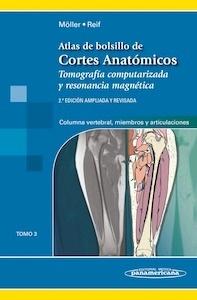 """Atlas de Bolsillo de Cortes Anatómicos Tomo 3 """"Tomografía computarizada y resonancia magnética: Columna vertebral, Miembros y Articulaciones"""""""