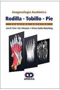 Imagenología  Anatómica- Rodilla ,Tobillo, Pie
