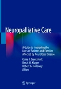 """Neuropalliative Care """"A Guide to Improving the Lives of Patients and Families Affected by Neurologic Disease"""""""