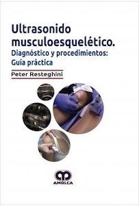 """Ultrasonido Musculoesquelético """"Diagnóstico y Procedimientos: Guía Práctica"""""""