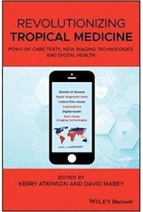 """Revolutionizing Tropical Medicine """"Point Of Care Tests  New Imaging Technologies And Digital Health"""""""