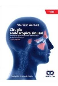 """Cirugía Endoscópica Sinusal """"Anatomía  Reconstrucción Tridimensional y Técnica Quirúrgica"""""""
