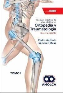 Manual Práctico de Diagnóstico en Ortopedia y Traumatología 2 Vols.