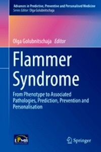 """Flammer Syndrome """"From Phenotype to Associated Pathologies, Prediction, Prevention and Personalisation"""""""