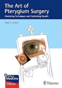 "The Art of Pterygium Surgery ""Mastering Techniques and Optimizing Results"""