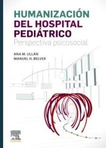 """Humanización del Hospital Pediátrico """"Perspectiva Psicosocial"""""""