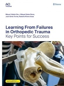 "Learning From Failures in Orthopedic Trauma ""Key Points for Success"""