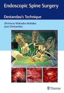 """Endoscopic Spine Surgery """"Destandau's Technique"""""""