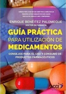 """Guía Práctica para Utilización de Medicamentos """"Consejos para el Uso y Consumo de Productos Farmacéuticos"""""""