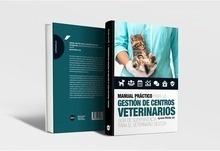 """Manual Práctico para la Gestión de Centros Veterinarios """"Guía de Supervivencia para el Veterinario Gestor"""""""