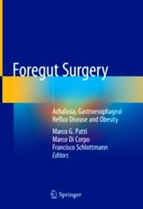 """Foregut Surgery """"Achalasia, Gastroesophageal Reflux Disease and Obesity"""""""
