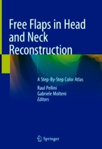 """Free Flaps in Head and Neck Reconstruction """"A Step-By-Step Color Atlas"""""""