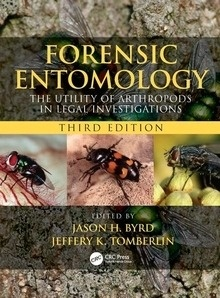 """Forensic Entomology """"The Utility of Arthropods in Legal Investigations"""""""
