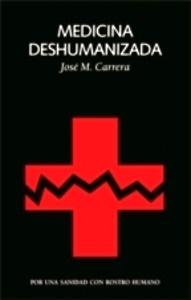 """Medicina Deshumanizada """"Por una Sanidad con Rostro Humano"""""""
