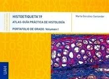 """Histoetiqueta' 19. Atlas-Guía Práctica de Histología """"Portafolio de Grado. Vol 1"""""""