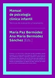 """Manual de Psicología Clínica Infantil """"Técnicas de Evaluación y Tratamiento"""""""