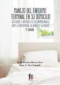 """Manejo del Enfermo Terminal en Su Domicilio """"Actitudes y Aptitudes de los Profesionales ante la Enfermedad, la Agonia y la Muerte"""""""
