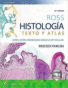 """Ross Histología. Texto y Atlas """"Correlación con Biología Molecular y Celular"""""""