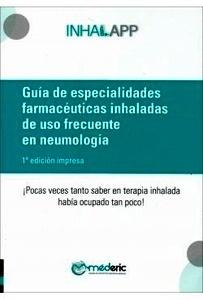 Guía de Especialidades Farmacéuticas Inhaladas de Uso Frecuente en Neumología