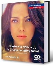 """El Arte y la Ciencia de la Cirugía de Lifting Facial """"Atlas con Videos + E-Book y 23 Videos"""""""