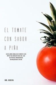 """El Tomate con Sabor a Piña """"Un Claro Análisis sobre los Efectos Negativos de los Aditivos Presente en nuestra Dieta"""""""