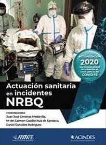 Actuación Sanitaria en Incidentes NRBQ. Actualización 2020