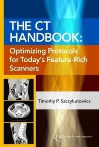 """The CT Handbook """"Optimizing Protocols for Today's Feature-Rich Scanners"""""""