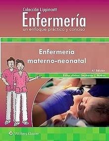Enfermería Materno-Neonatal. Colección Lippincott Enfermería. Un Enfoque Práctico y Conciso