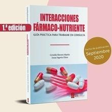 """Interacciones Fármaco-Nutriente """"Guía Práctica para Trabajar en Consulta"""""""
