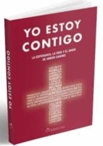 """Yo Estoy Contigo """"La Esperanza, la Vida y el Amor se Abren Camino"""""""
