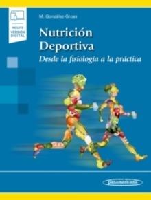 """Nutrición Deportiva (incluye versión digital) """"Desde la fisiología a la práctica"""""""