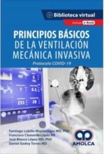 """Principios Básicos de la Ventilación Mecánica Invasiva """"Protocolo Covid 19"""""""
