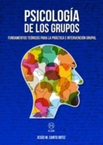 """Psicología de los Grupos """"Fundamentos Teóricos para la Práctica e Intervención Grupal"""""""