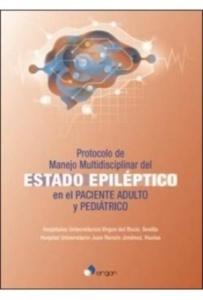 Protocolo de Manejo Multidisciplinar del Estado Epiléptico en el Paciente Adulto y Pediátrico