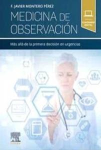 Medicina de Observación. Más Allá de la Primera Decisión en Urgencias (LIBRO ELECTRÓNICO)