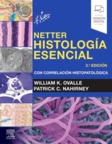 """Netter. Histología Esencial """"Con Correlación Histopatológica"""""""