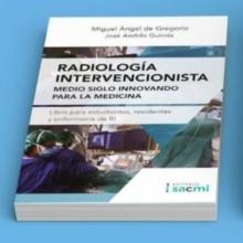 """Radiología Intervencionista. Medio Siglo Innovando para la Medicina """"Libro para Estudiantes, Residentes y Enfermeros de RI"""""""