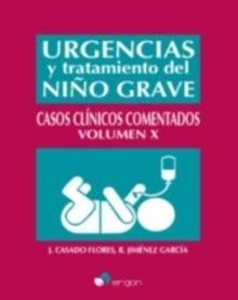 Urgencias y Tratamiento del Niño Grave Casos Clínicos Comentados Vol. X