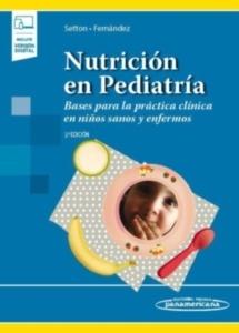 """Nutrición en Pediatría """"Bases para la práctica clínica en niños sanos y enfermos"""""""